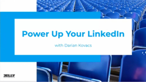 Power Up Your LinkedIn with Darian Kovacs
